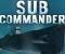 Sub Commander -  Action Game